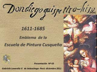 1611-1685  Emblema  de la  Escuela de Pintura Cusque a