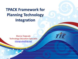 TPACK Framework for Planning Technology Integration