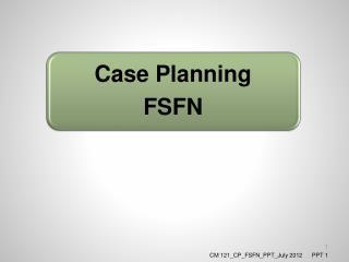 CM 121_CP_FSFN_PPT_July 2012      PPT  1