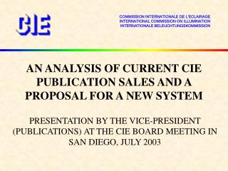 AN ANALYSIS OF CURRENT CIE PUBLICATION SALES AND A PROPOSAL FOR A NEW SYSTEM