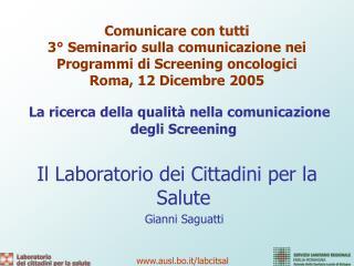 La ricerca della qualit� nella comunicazione degli Screening
