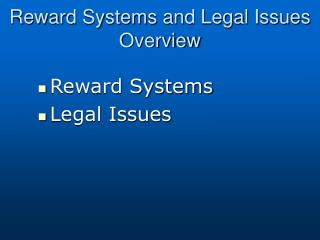 Reward Systems and Legal Issues Overview