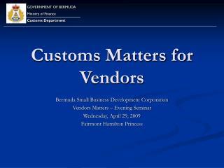 Customs Matters for Vendors