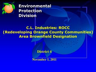 C.L. Industries: ROCC  (Redeveloping Orange County Communities) Area Brownfield Designation