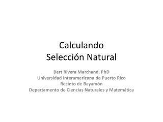 Calculando Selecci�n  Natural