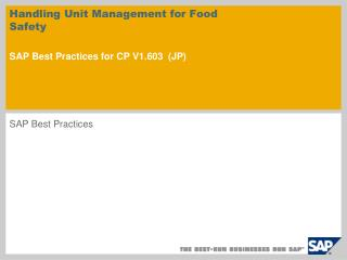 Handling Unit Management for Food Safety SAP Best Practices for CP V1.603 ( JP )