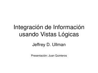 Integración de Información usando Vistas Lógicas