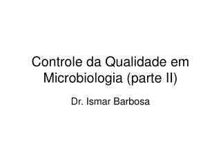 Controle da Qualidade em Microbiologia (parte II)