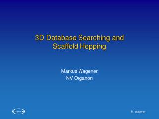 3D Database Searching and  Scaffold Hopping