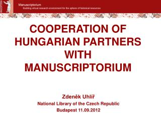 COOPERATION OF HUNGARIAN PARTNERS WITH MANUSCRIPTORIUM
