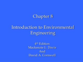 Chapter 8 Introduction to Environmental Engineering