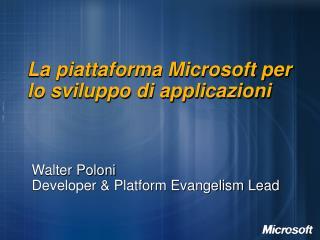 La piattaforma Microsoft per lo sviluppo di applicazioni