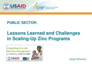 PUBLIC SECTOR: Lessons Learned and Challenges  in Scaling-Up Zinc Programs