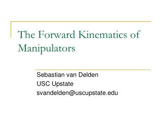 The Forward Kinematics of Manipulators