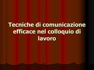 Tecniche di comunicazione efficace nel colloquio di lavoro