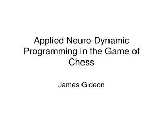 Applied Neuro-Dynamic Programming in the Game of Chess