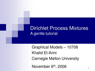 Dirichlet Process Mixtures  A gentle tutorial