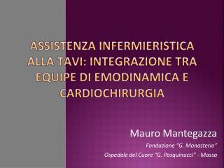 """Mauro Mantegazza Fondazione  """" G. Monasterio """" Ospedale del Cuore  """" G. Pasquinucci """"  - Massa"""