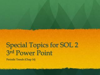 Special Topics for SOL 2 3 rd  Power Point