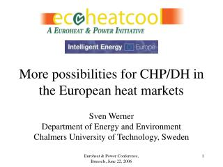 More possibilities for CHP/DH in the European heat markets