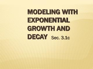 Modeling with Exponential Growth and Decay