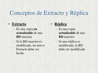 Conceptos de Extracto y Réplica