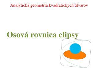 Os ov�  rovnica elipsy