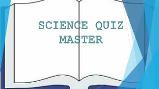 SCIENCE QUIZ MASTER
