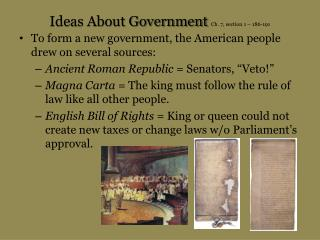 Ideas About Government  Ch. 7, section 1 – 186-191