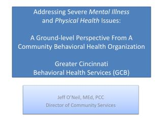 Jeff O'Neil, MEd, PCC Director of Community Services