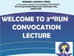 REDEEMER S UNIVERSITY, [RUN]  ..a University daring to be positively DIFFERENT  Km 46 Lagos Ibadan Expressway, Redemptio