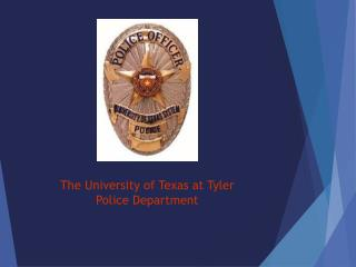 The University of Texas at Tyler Police Department