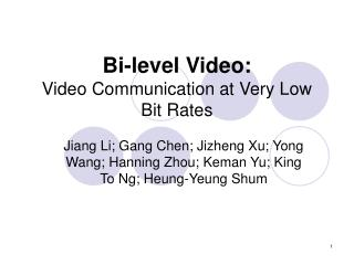 Bi-level Video: Video Communication at Very Low Bit Rates