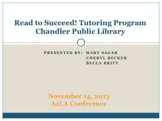 Read to Succeed! Tutoring Program  Chandler Public Library