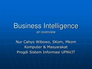 Business Intelligence an overview