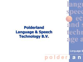 Polderland Language & Speech Technology B.V.