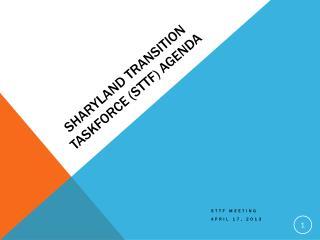 Sharyland Transition  Taskforce (STTF) Agenda