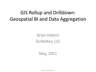 GIS Rollup and Drilldown: Geospatial BI and Data Aggregation