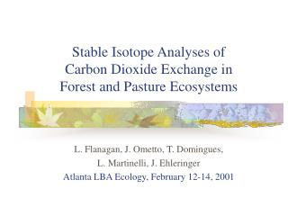 Stable Isotope Analyses of  Carbon Dioxide Exchange in  Forest and Pasture Ecosystems