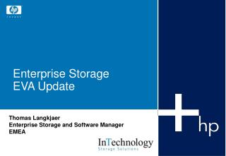 Enterprise Storage  EVA Update