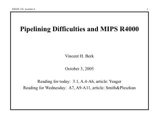 Pipelining Difficulties and MIPS R4000