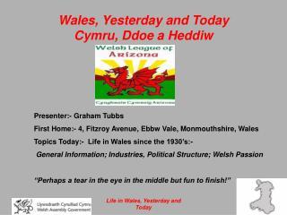 Wales, Yesterday and Today Cymru, Ddoe a Heddiw