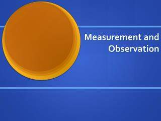 Measurement and Observation