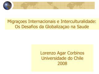 Migraçoes Internacionais e Interculturalidade: Os Desafios da Globalizaçao na Saude