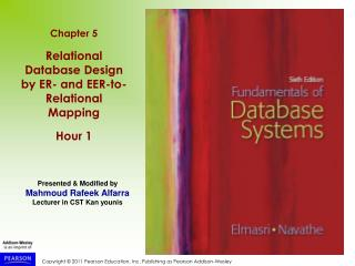 Chapter 5 Relational Database Design by ER- and EER-to-Relational Mapping Hour 1