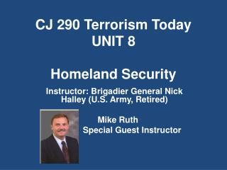 CJ 290 Terrorism Today UNIT 8 Homeland Security