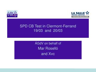 SPD CB Test in Clermont-Ferrand 19/03  and  20/03