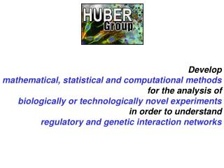Develop  mathematical, statistical and computational methods for the analysis of