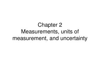 Chapter 2 Measurements, units of measurement, and uncertainty