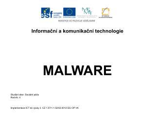 Informační a komunikační technologie MALWARE